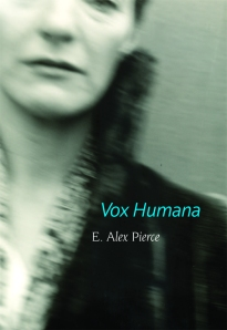 Vox Humana - E. Alex Pierce
