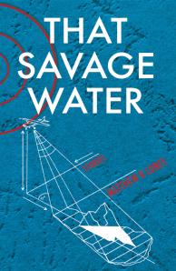 That Savage Water - Matthew R. Loney
