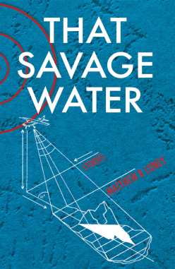 That Savage Water - Matthew R. Loney